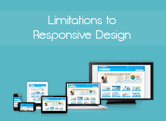 Limitations to Responsive Design