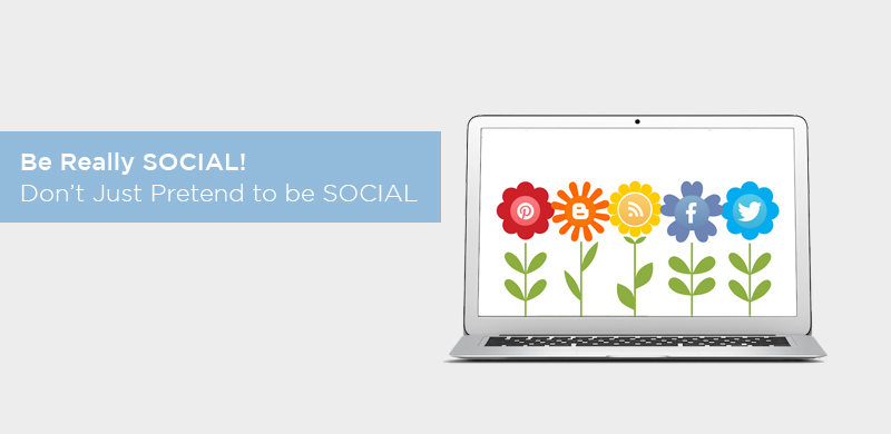 Be Really SOCIAL! Don't Just Pretend to be SOCIAL - Fullestop Blog