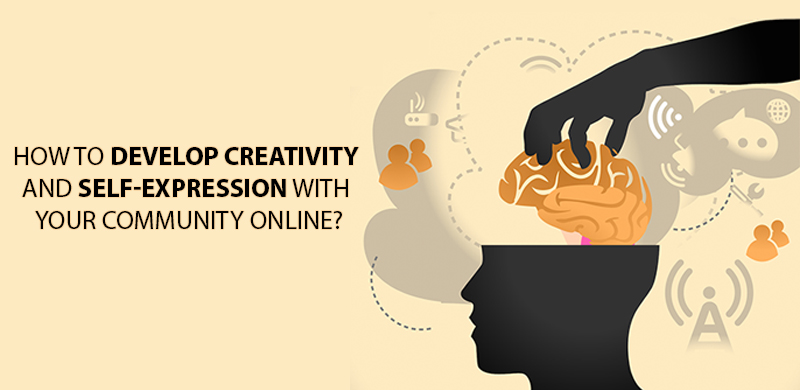 How to Develop Creativity and Self-Expression with Your Community Online