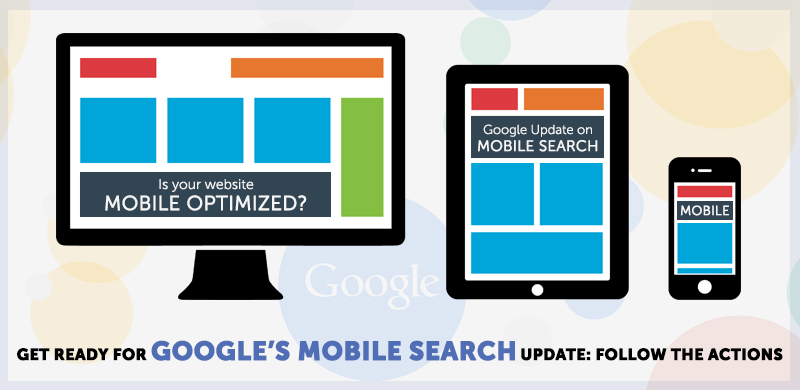 Get Ready for Google's Mobile Search Update Follow the actions