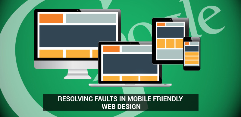 Resolving faults in Mobile Friendly Web Design