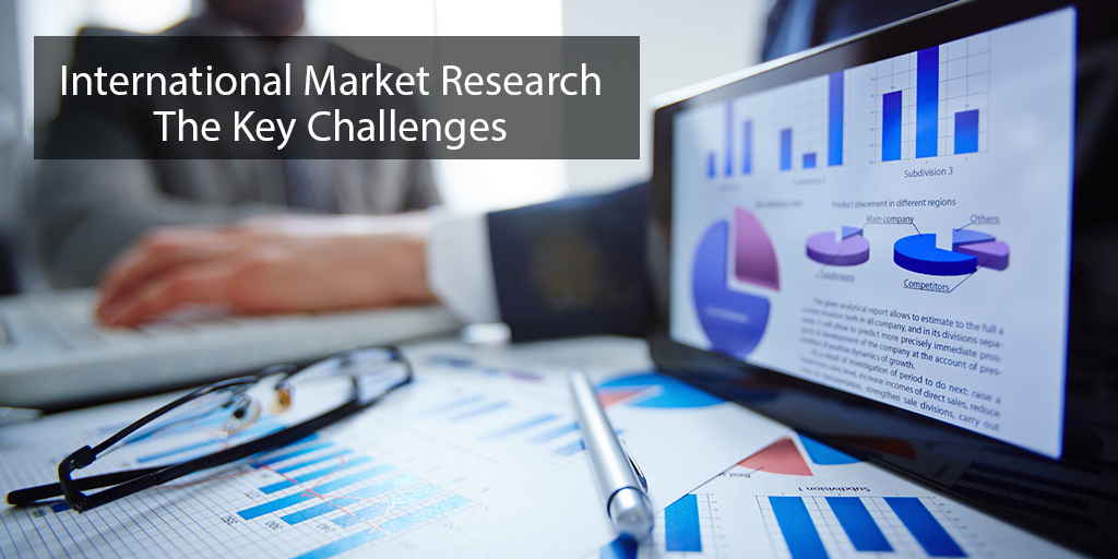 International Market Research The Key Challenges