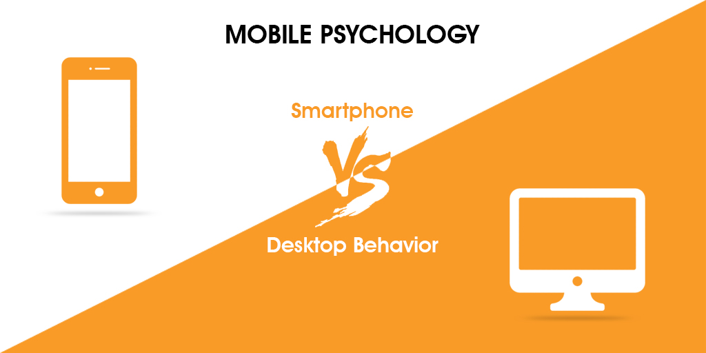 Mobile Psychology Smartphone vs Desktop Behavior