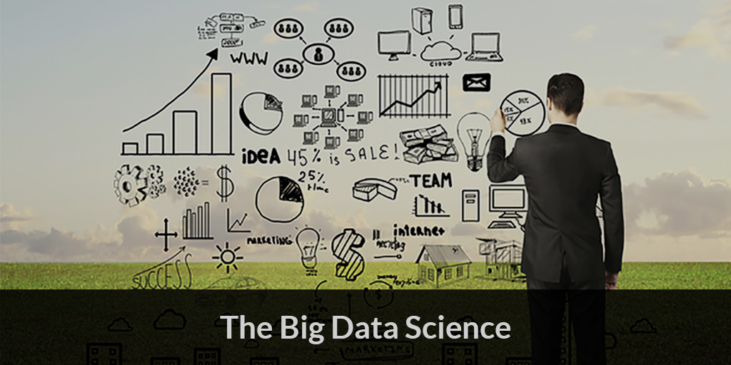 The Big Data Science – Using Your Endless Data as an Asset