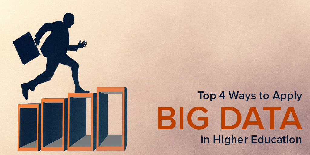 Top 4 Ways to Apply Big Data in Higher Education