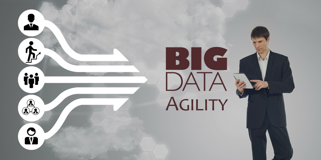 Data Agility The Key Driver of Big Data Technology
