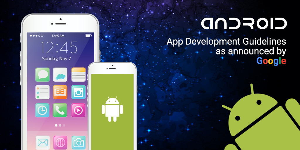 Updates On Android App Development Guidelines Announced By